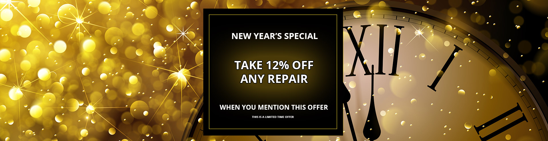 New Year's Special, take 12% off any repair