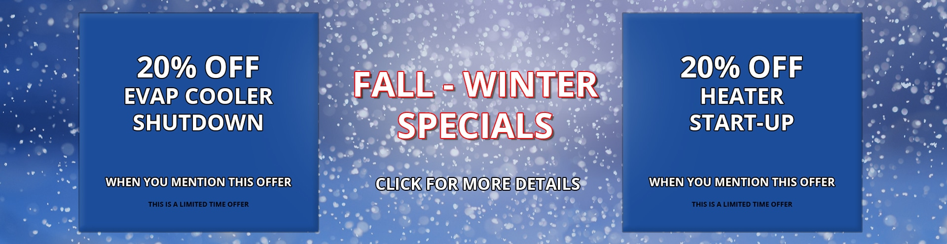 Fall to Winter 2018 Specials, click for more details